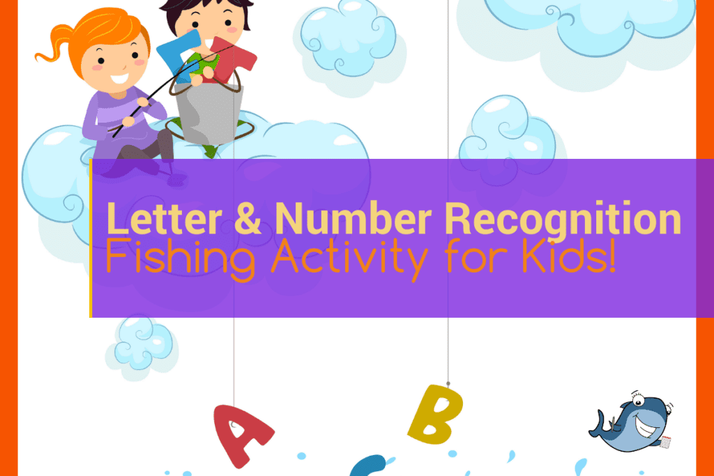Number and Letter Recognition Fishing Activity for Kids