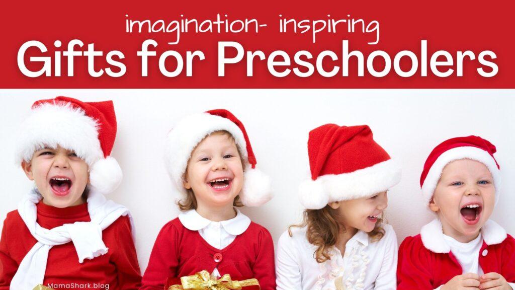 gifts for preschoolers' imaginations