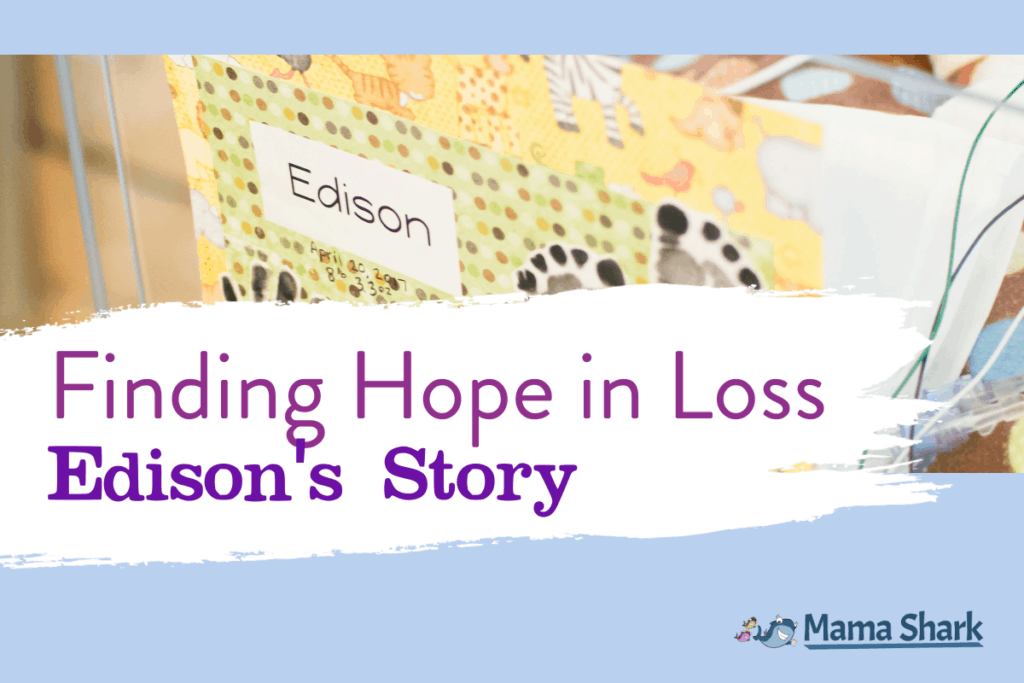 Hope in the Midst of Infant Loss: Edison's Story