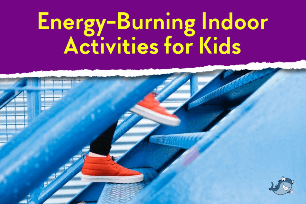 energy burning indoor activities for kids